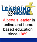 The Centre for Learning at Home, Alberta's leader in online and 